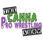 The Canna Pro Wrestling Show